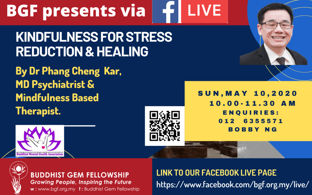 Sun@BGF Online – Kindfulness for Stress Reduction and Healing with Dr. Phang Cheng Kar