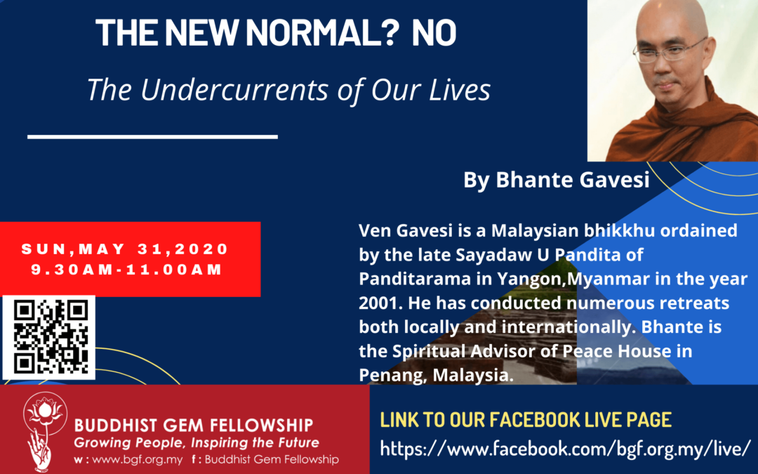 Sun@BGF Online – The New Normal? No – The Undercurrents of Our Lives by Bhante Gavesi